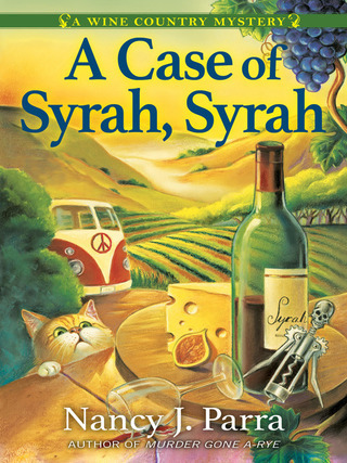 """Book cover with text """"A Case of Syrah, Syrah by Nancy J. Parra"""" Cover illustration contains bottle of wine, tabby cat, cheese, and VW bus in a vineyard"""